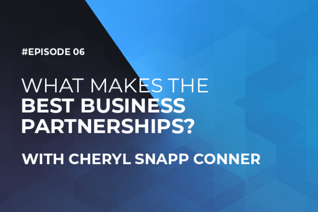 What Makes the Best Business Partnerships with Cheryl Snapp Conner (Episode #6)