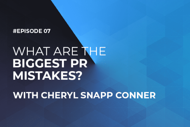 What are the Biggest PR Mistakes with Cheryl Snapp Conner (Episode #7)